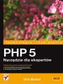 PHP 5. Narzędzia dla ekspertów.