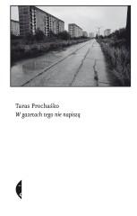 98970-w-gazetach-tego-nie-napisza-taras-prochasko-1 (Custom)