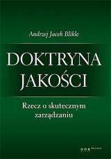Doktryna-jakosci-Rzecz-o-skutecznym-zarzadzaniu_Andrzej-Jacek-Blikle,images_big,27,978-83-246-3556-6 (Custom)