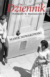 100954-dziennik-podrozy-w-przeszlosc-marek-nowakowski-1 (Custom)