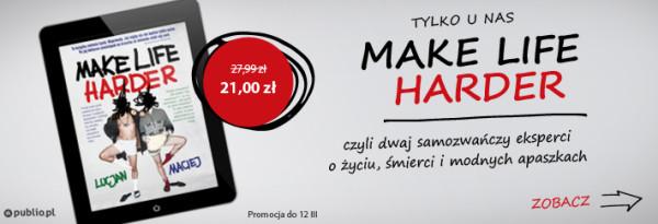 1_make_life_harder