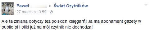 Ale ta zmiana dotyczy też polskich księgarń! Ja mam abonament gazety w publio.pl i pliki już na mój czytnik nie dochodzą!