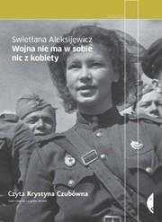 56075-wojna-nie-ma-w-sobie-nic-z-kobiety-swietlana-aleksijewicz-1