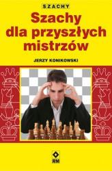 szachy-dla-przyszlych-mistrzow--jerzy-konikowski