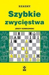 szachy--szybkie-zwyciestwa--jerzy-konikowski