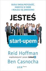 jestes-start-upem--buduj-swoja-przyszlosc--inwestuj-w-siebie-i-realizuj-sie-zawodowo--reid-hoffman-ben-casnocha