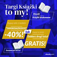 """Kupuj -40% z kodem """"TARGIKSIAZKI2020"""" lub dobierz drugi tytuł gratis"""